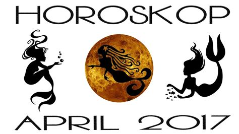 Welches Sternzeichen Ist Im April by Horoskop F 252 R Alle Sternzeichen April 2017 Karma