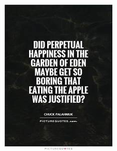 Did perpetual h... Garden Happiness Quotes