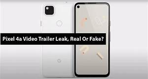 Pixel 4a Video Trailer Leak  Real Or Fake   U0026gt  Pixel 4
