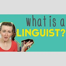 What Is A Linguist?  Lindsay Does Languages Video Youtube