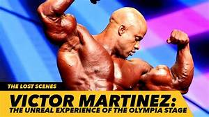 Victor Martinez  The Unreal Experience Of The Mr  Olympia Stage