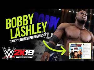 """WWE 2K19 News: Bobby Lashley Teases """"Unfinished Business ..."""