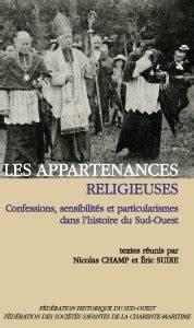 Carnet Sud Ouest : les appartenances religieuses dans l histoire du sud ouest ~ Melissatoandfro.com Idées de Décoration