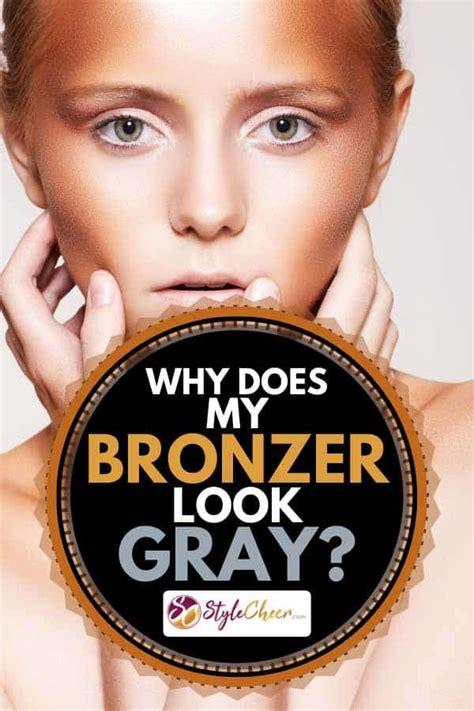 bronzer  gray stylecheercom