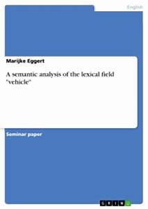 "A semantic analysis of the lexical field ""vehicle"" 