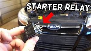 Starter Relay Location And Replacement Ford Focus Mk3 2012