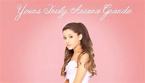 Review: Ariana Grande – Yours Truly – 20 Watts