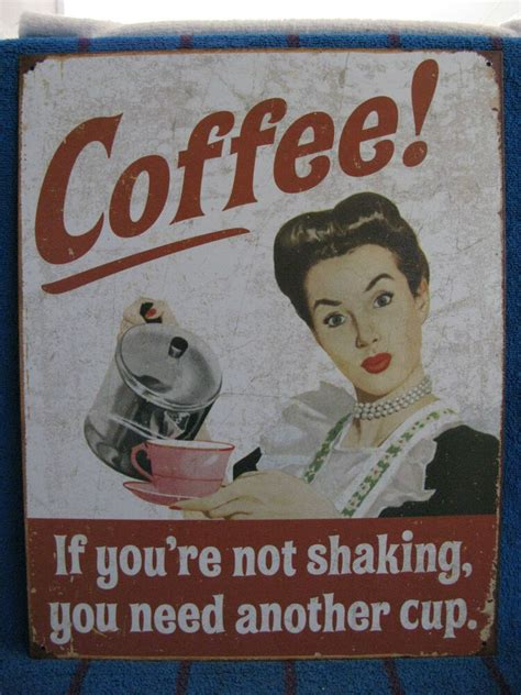 tin sign coffee  youre  shaking