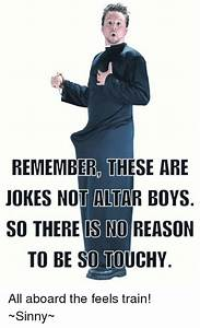REMEMBER THESE ARE JOKES NOT ALTAR BOYS SO THERE IS NO ...