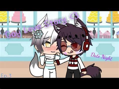 Gay Love Story\\ep3gacha Life\\  Youtube
