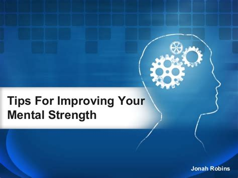 Jonah Robins  Tips For Improving Your Mental Strength