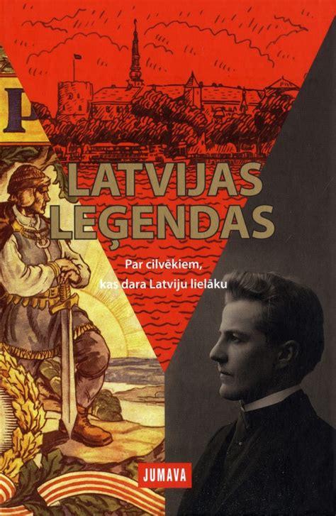 Latvijas leģendas VIII Par cilvēkiem, kas dara Latviju