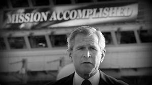 Mission Unaccomplished: Why the Invasion of Iraq Was the ...