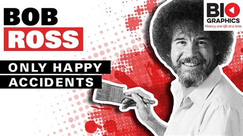 Only Happy Accidents (bob Ross Biography)