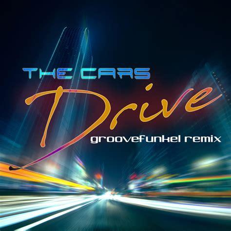 groovefunkel remixes album   cars drive