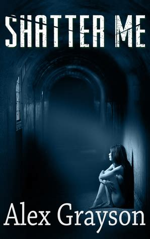 shatter me the jaded series 1 by alex grayson reviews discussion bookclubs lists