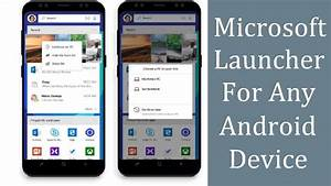MICROSOFT LAUNCHER for any Android Device