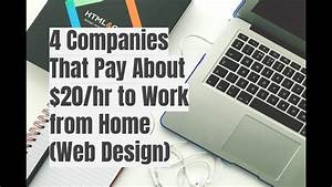 4 companies that pay about 20 hr to work from home web With work from home web design