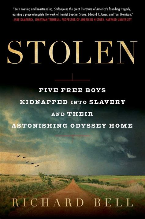Stolen: Five Free Boys Kidnapped into Slavery and their ...