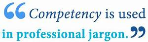 Competence vs. Competency – What's the Difference ...