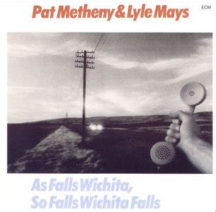 pat metheny as falls wichita pat metheny lyle mays as falls wichita so falls wichita falls 1981 ecm 1190 avaxhome