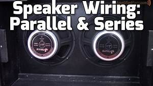 Parallel  U0026 Series Amp Speaker Wiring