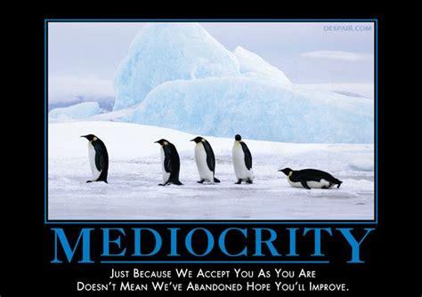 mediocrity penguins humor demotivational posters
