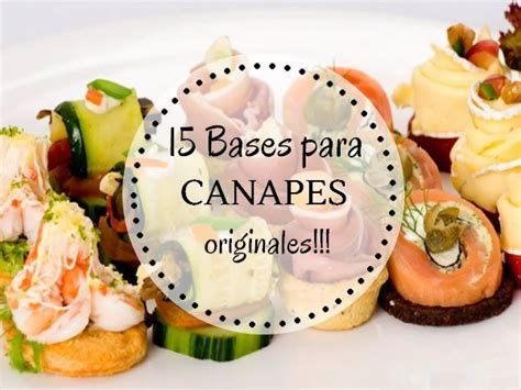 bases for canapes canapés originales las 15 mejores bases canapes