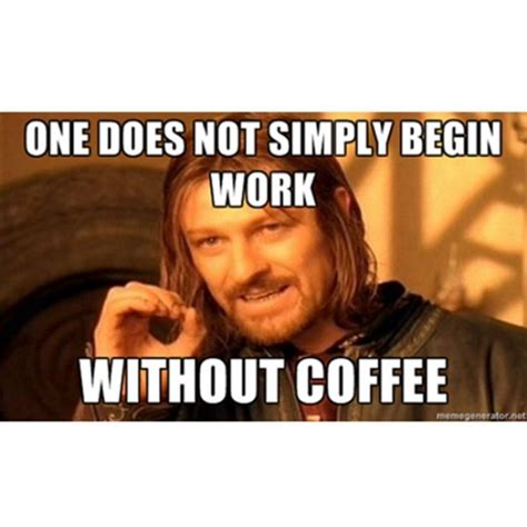 Coffee Memes - photo 22 41 coffee meme