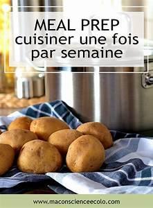 Cuisiner Pour La Semaine : batch cooking cuisiner une seule fois par semaine ~ Dode.kayakingforconservation.com Idées de Décoration