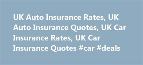 compare car insurance uk 25 best ideas about car insurance on www car
