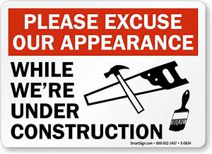 Please Excuse Under Construction Sign, SKU: S-0834 ...