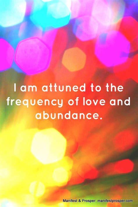 manifesting affirmations manifest prosper attuned  love  abundance abundance