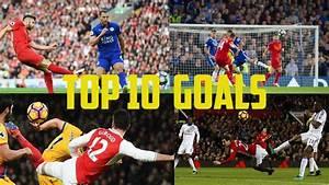 Top 10 Premier League Goals So Far 2017 HD - YouTube