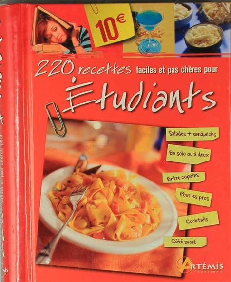 code cuisine addict livre 220 recettes faciles et pas chères pour étudiants