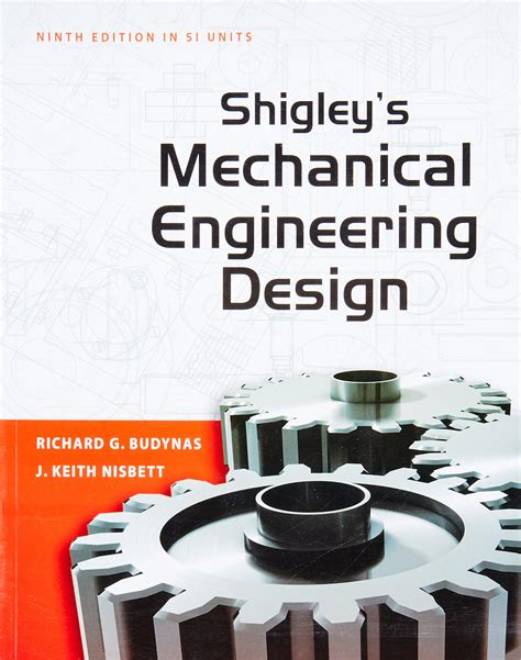 machine design an integrated approach 5th edition pdf shigley s mechanical engineering design 9th edition