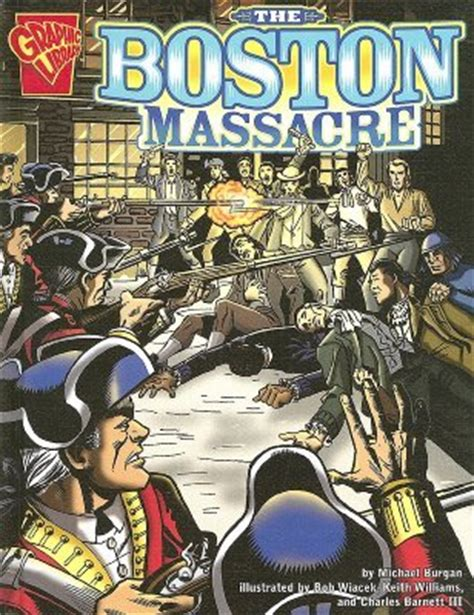 boston massacre  michael burgan reviews discussion bookclubs lists
