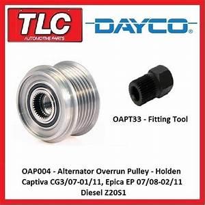 Oap004 Alternator Overrun Pulley Holden Cg Captiva  U0026 Ep Epica Z20s1 Diesel Kit
