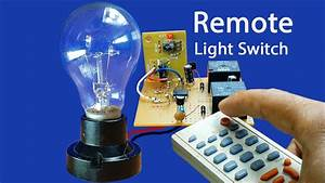How To Make Easy Remote Light Switch Circuit At Home