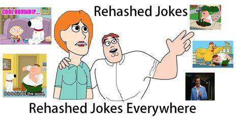 Family Sucks Meme - family guy rehashed jokes everywhere x x everywhere know your meme