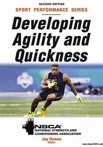Developing Agility And Quickness  Nsca Sport Performance