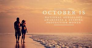 National Audiology Awareness & Hearing Protection Month 2017