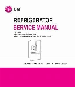 Lg Lfxs32766s Refrigerator Service Manual And Repair Guide