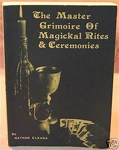 The Master Grimoire of Magickal Rites and Ceremonies by ...