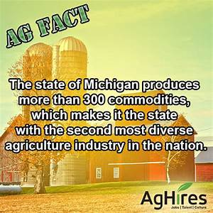 Michigan Agriculture Produces 300 Commodities   AgHires
