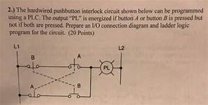 Solved  2   The Hardwired Pushbutton Interlock Circuit Sho