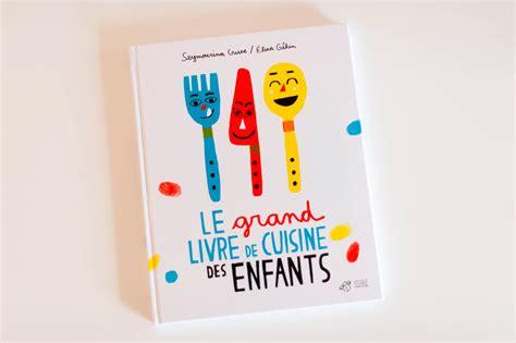 livre de cuisine pour enfants le grand livre de cuisine des enfants odrai et louis