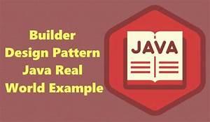 Builder Design Pattern Java Real World Example