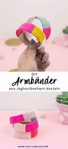 Sieh An Einfach Günstig : diy armb nder aus joghurtbechern selber machen ~ A.2002-acura-tl-radio.info Haus und Dekorationen