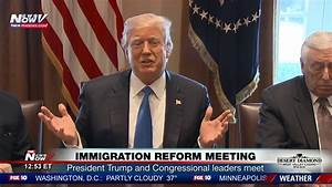 MUST WATCH: President Trump Talks Immigration Reform With ...